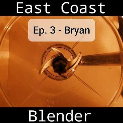 Cover art for Ep. 3 - Bryan