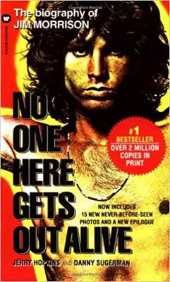 Cover art for No One Here Gets Out Alive: The Biography of Jim Morrison