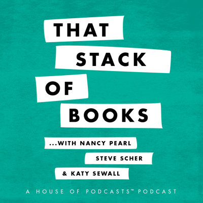 That Stack Of Books with Nancy Pearl and Steve Scher - The House of Podcasts
