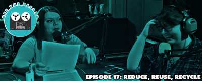 Cover art for Episode 17: Reduce, Reuse, Recycle