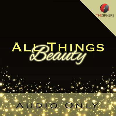 All Things Beauty (Audio)
