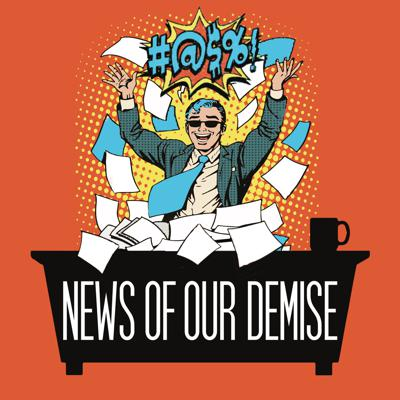 News Of Our Demise