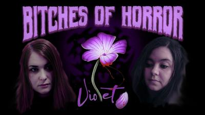 Bitches of Horror - Violet Review (2020)