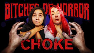 Bitches of Horror - Choke Review (2020)