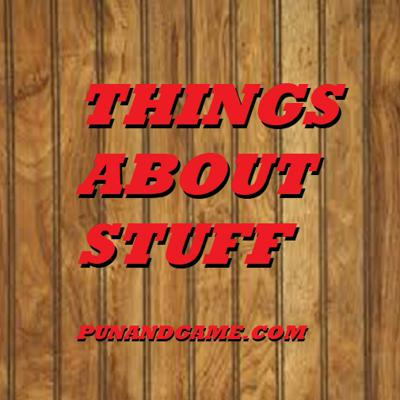 Things About Stuff