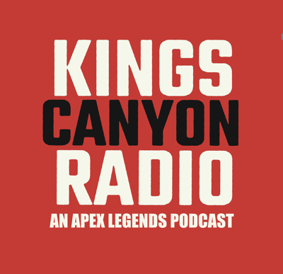 Cover art for Level Progression Changes And More - Episode 23 Kings Canyon Radio - Apex Legends Podcast