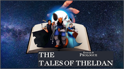 The Tales of Theldan: A Dungeons & Dragons Audio Drama