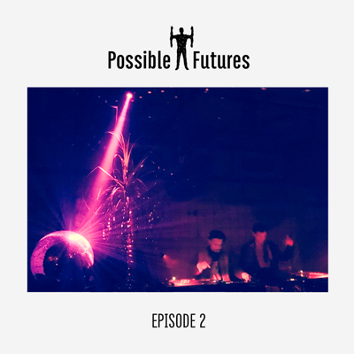 Cover art for Possible Futures Radio - Episode 2