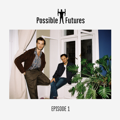 Cover art for Possible Futures Radio - Episode 1
