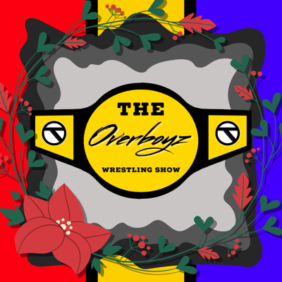 Cover art for The Overboyz Wrestling Show - EP124 - Merry Christmas