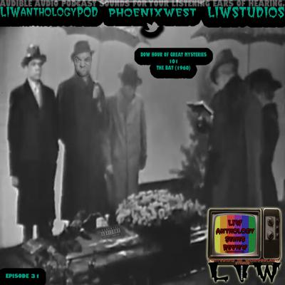 Cover art for 1008 - LIW Anthology Series Review - 31 - Dow Hour Of Great Mysteries - 101 - The Bat (Live)