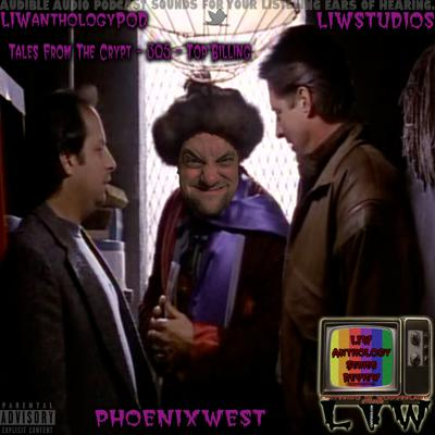 Cover art for 1002 - LIW Anthology Series Review - 30 - Tales From The Crypt - 305 - Top Billing (Live)