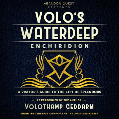 """Volo's Waterdeep Enchiridion - Ch. 2 - """"A Long History, In Brief"""""""