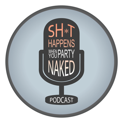 Sh*t Happens When You Party Naked