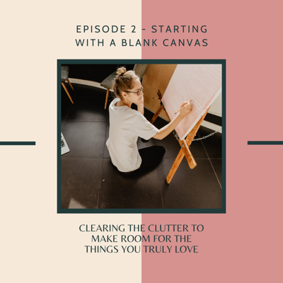 Cover art for Episode 2 - Starting with a Blank Canvas