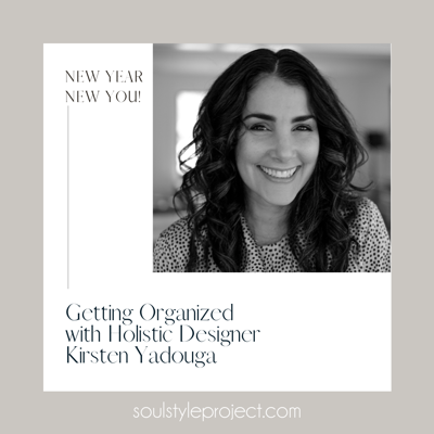 Cover art for New Year, New You - Getting Organized with Holistic Designer Kirsten Yadouga