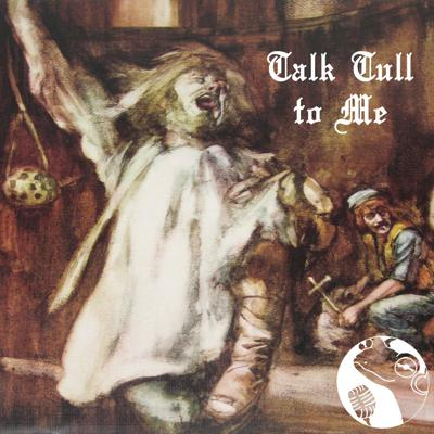 Talk Tull to Me - a weekly Jethro Tull deep dive