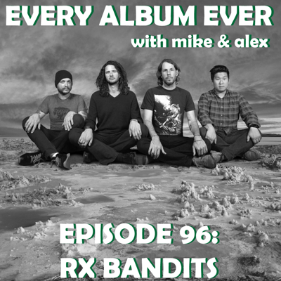 Cover art for Episode 96: Rx Bandits