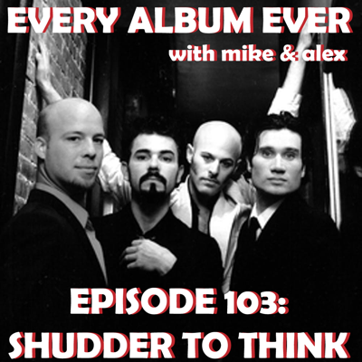 Cover art for Episode 103: Shudder to Think