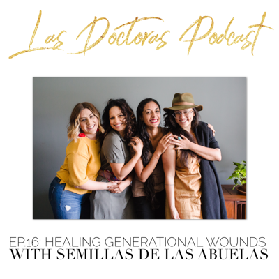 Cover art for Ep. 16: Healing Generational Wounds with Semillas de Las Abuelas