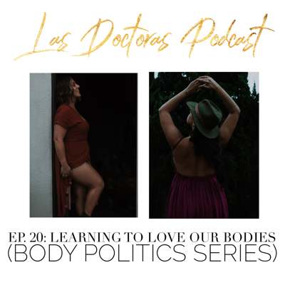 Cover art for Ep. 20: Learning to Love Our Bodies (Body Politics Series)