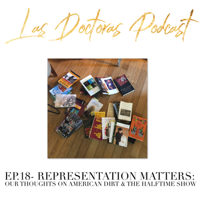 Cover art for Ep. 18: Representation Matters- Our Thoughts on American Dirt & The Halftime Show