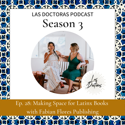 Ep. 28: Making Space for Latinx Books with Fabian Flores Publishing