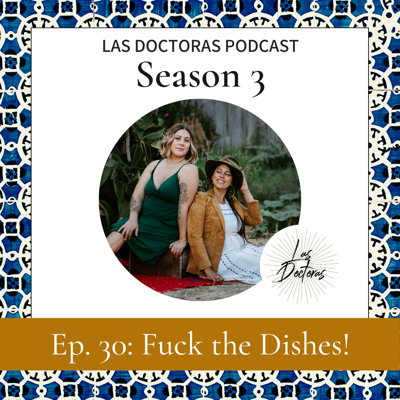Ep. 30: F*ck the Dishes!