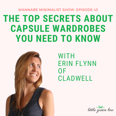 Cover art for Ep 43: The Top Secrets About Capsule Wardrobes You Need to Know with Erin Flynn