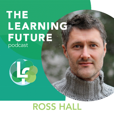 Season 3: Episode 2 - Evidence and policy for learning ecosystems with Ross Hall