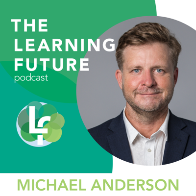 Cover art for Season 2: Episode 14 - Transforming Education Through Human Capacities with Michael Anderson