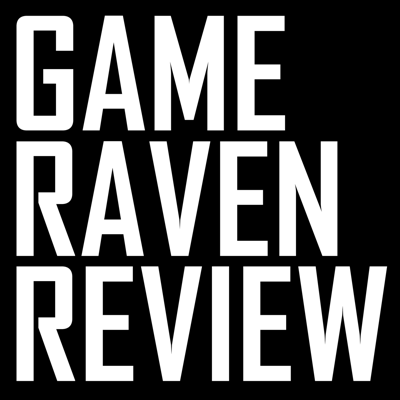 The Game Raven Review Podcast