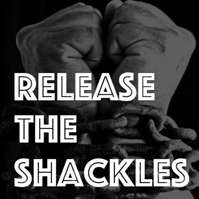 Release The Shackles