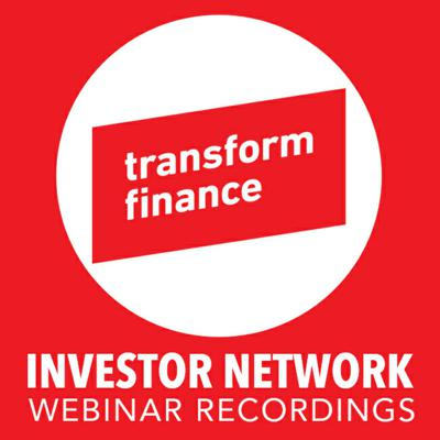 Transform Finance Investor Network Webinar Recordings