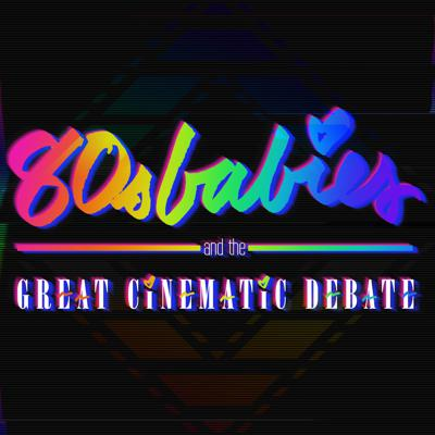 80s Babies and the Great Cinematic Debate