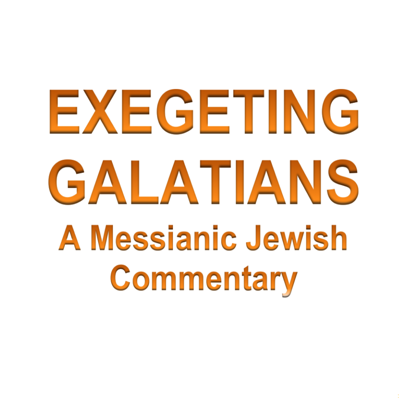 Exegeting Galatians: A Messianic Jewish Commentary (Updated)