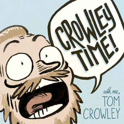 Crowley Time with me, Tom Crowley