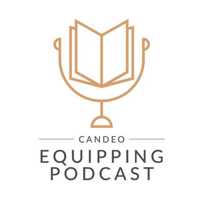 Candeo Equipping Podcast