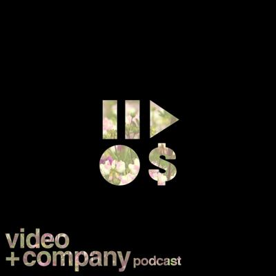 Video and Company Podcast