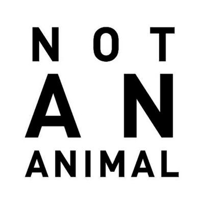 Podcast - NOT AN ANIMAL