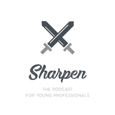 Sharpen: The podcast for young professionals