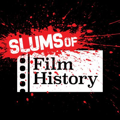 Slums of Film History is an in-depth podcast on niche film topics that aren't normally discussed in polite company. We take turns weekly discussing a single topic from everything to bodily fluids to T&A to exploding heads. If there is a film subject too taboo we haven't found it yet. Welcome.