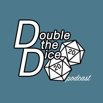 Double the Dice Podcast
