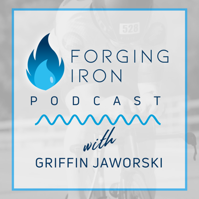 Forging Iron Podcast: The Heart and Science of Endurance Sports