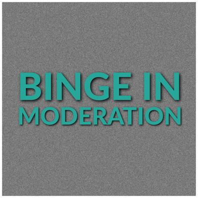Binge in Moderation - Weird Mountain Podcast Network