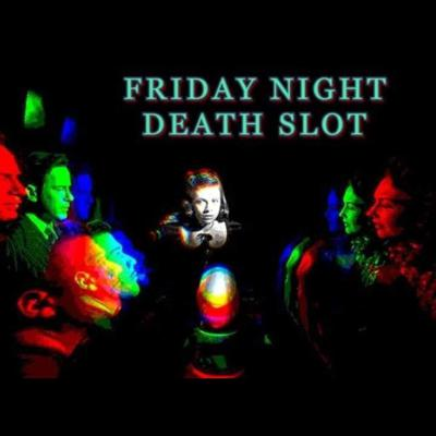 The Friday Night Death Slot
