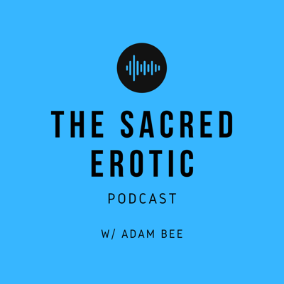 The Sacred Erotic Podcast