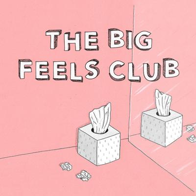 The Big Feels Club