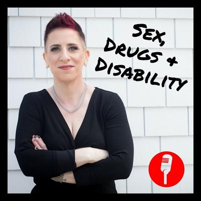 Sex, Drugs & Disability