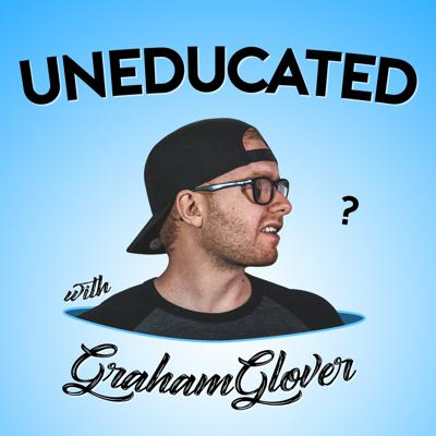 UNEDUCATED w/ Graham Glover